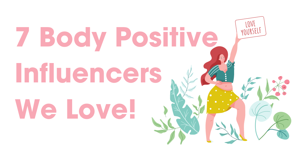 7 Body positive influencers we love
